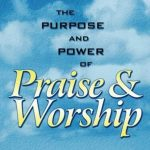 the-purpose-and-power-of-praise-and-worship