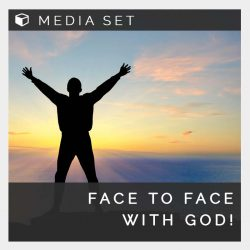 Face to Face with God!