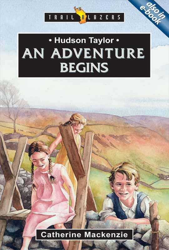 hudson-taylor-an-adventure-begins